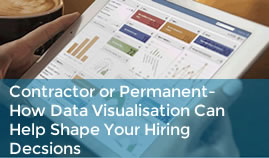 Contractor or Permanent- How Data Visualisation Can Help Shape Your Hiring Decisions
