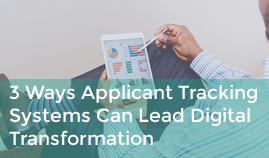3 Ways Applicant Tracking Systems Could Lead Your Organisation's Digital Transformation