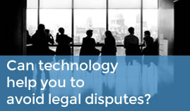Can Technology Help You To Avoid Legal Disputes?